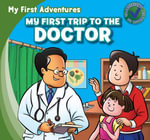 My First Trip to the Doctor - Katie Kawa