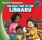 My First Trip to the Library - Katie Kawa