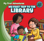 My First Trip to the Library : My First Adventures (Paperback) - Katie Kawa