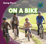 On a Bike : Going Places - Robert M Hamilton