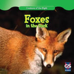 Foxes in the Dark : Creatures of the Night - Adeline Zubek
