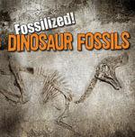Dinosaur Fossils : Fossilized! (Gareth Stevens) - Kathleen Connors
