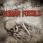 Human Fossils : Fossilized! (Gareth Stevens) - Kathleen Connors