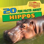 20 Fun Facts about Hippos : Fun Fact File (Library) - Therese M Shea