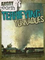 Terrifying Tornadoes - Kristen Rajczak
