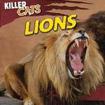 Lions : Killer Cats (Gareth Stevens) - Therese M Shea