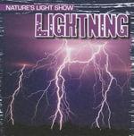 Lightning : Nature's Light Show (Gareth Stevens) - Kristen Rajczak