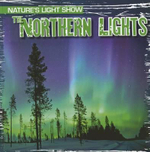 The Northern Lights : Nature's Light Show (Gareth Stevens) - Kristen Rajczak