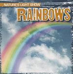 Rainbows : Nature's Light Show (Gareth Stevens) - Kristen Rajczak