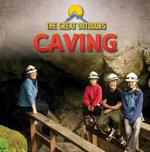 Caving : Great Outdoors (Gareth Stevens) - Maeve T Sisk