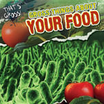 Gross Things about Your Food - Maria Nelson