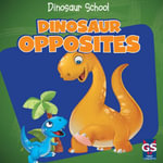 Dinosaur Opposites - Ava Saviola