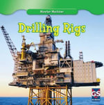 Drilling Rigs : Monster Machines - Kenny Allen