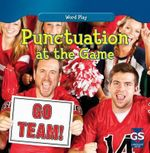 Punctuation at the Game : Word Play - Kathleen Connors
