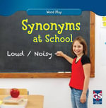 Synonyms at School : Word Play - Kathleen Connors