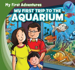 My First Trip to the Aquarium - Katie Kawa