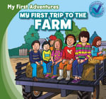 My First Trip to the Farm - Katie Kawa