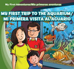My First Trip to the Aquarium /Mi Primera Visita Al Acuario - Katie Kawa