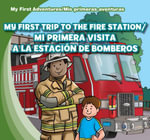 My First Trip to the Fire Station /Mi Primera Visita a la Estacion de Bomberos - Katie Kawa