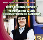 Meet the Bus Driver /Te Presento a Los Conductores de Autobus - Joyce Jeffries