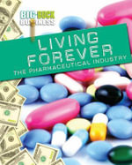 Living Forever : The Pharmaceutical Industry - Catherine Chambers