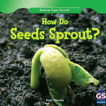 How Do Seeds Sprout? - Evan Rhodes