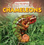 Chameleons : Really Wild Reptiles - Kathleen Connors