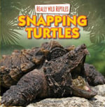 Snapping Turtles : Really Wild Reptiles (Gareth Stevens) - Kathleen Connors