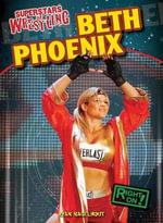 Beth Phoenix : Superstars of Wrestling - Ryan Nagelhout