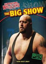 The Big Show - Ryan Nagelhout