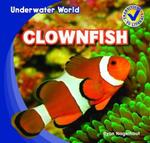 Clownfish : Underwater World - Ryan Nagelhout