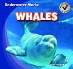 Whales : Underwater World - Ryan Nagelhout