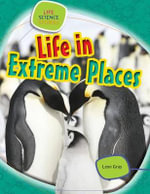 Life in Extreme Places : Life Science Stories (Gareth Stevens) - Leon Gray