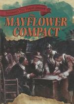 The Mayflower Compact : Documents That Shaped America (Gareth Stevens) - Kristen Rajczak