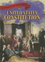 The United States Constitution : Documents That Shaped America (Gareth Stevens) - Therese Shea