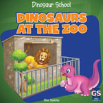 Dinosaurs at the Zoo - Alex Appleby