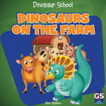 Dinosaurs on the Farm - Alex Appleby