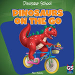 Dinosaurs on the Go - Alex Appleby