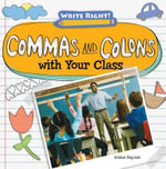 Commas and Colons with Your Class - Kristen Rajczak