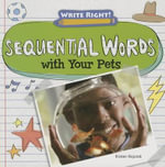 Sequential Words with Your Pets : Write Right! - Kristen Rajczak