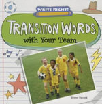 Transition Words with Your Team : Write Right! - Kristen Rajczak