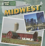 Let's Explore the Midwest : Road Trip: Exploring America's Regions (Gareth Stevens) - Kathleen Connors