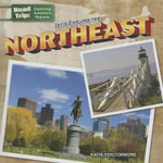 Let's Explore the Northeast : Road Trip: Exploring America's Regions (Gareth Stevens) - Kathleen Connors