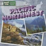 Let's Explore the Pacific Northwest : Road Trip: Exploring America's Regions (Gareth Stevens) - Kathleen Connors