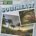 Let's Explore the Southeast : Road Trip: Exploring America's Regions (Gareth Stevens) - Kathleen Connors