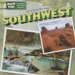 Let's Explore the Southwest : Road Trip: Exploring America's Regions (Gareth Stevens) - Kathleen Connors