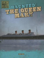 Haunted! the Queen Mary : History's Most Haunted (Gareth Stevens) - Therese Shea