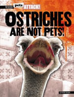 Ostriches Are Not Pets! - Heather Moore Niver