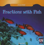 Fractions with Fish : Animal Math - Maeve T Sisk