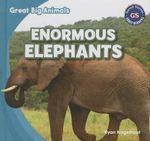 Enormous Elephants : Great Big Animals (Gareth Stevens) - Ryan Nagelhout